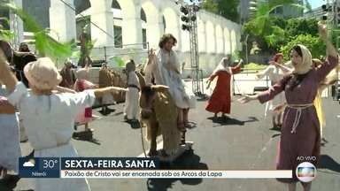 Hoje à tarde tem Auto da Paixão nos Arcos da Lapa - Encenação começa às 18:30. Peça é tradição na sexta-feira santa.