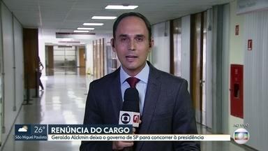 Alckmin deixa governo de SP para concorrer à Presidência da República - Tucano renunciou ao mandato para disputar as eleições presidenciais.