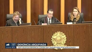 TJDFT rejeita denúncia contra deputada Sandra Faraj, do PR - Por 12 votos a 7, Conselho Especial arquivou a denúncia do Ministério Público.