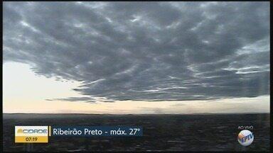 Confira a previsão do tempo para terça-feira (17) em Ribeirão Preto - Dia começa nublado, mas não há possibilidade de pancadas de chuva.