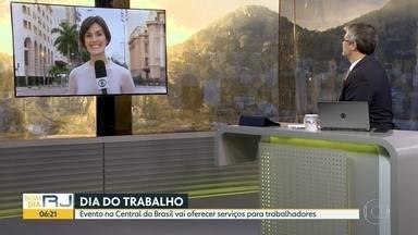 Central do Brasil tem hoje ações em comemoração ao Dia do Trabalho - Vão ser oferecidos serviços e orientações para trabalhadores e para quem procura emprego.