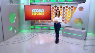 Confira a íntegra do Globo Esporte RS desta terça-feira (1) - Assista ao vídeo.