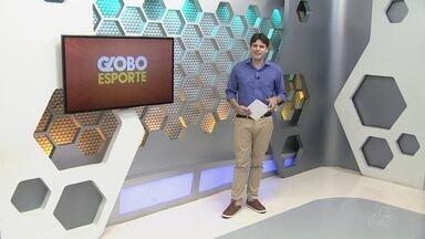 Veja a íntegra do Globo Esporte AM desta sexta-feira, dia 11 - Confira a programação completa exibida na Rede Amazônica-AM, com apresentação de Thiago Guedes.