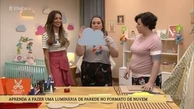 Saiba como fazer uma luminária de parede no formato de nuvem - Letícia e Fernanda dão as dicas