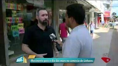 Dia das Mães movimenta comércio de Linhares, ES - Comerciantes estão otimistas com a data comemorativa.