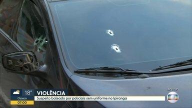 Suspeito baleado em tentativa de assalto no Ipiranga - Bandidos abordaram um carro onde estavam dois policiais. Eles reagiram e um bandido foi ferido. O outro suspeito fugiu.