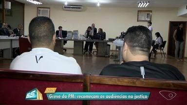 Greve da PM: 3º dia de audiências tem depoimentos de testemunhas de policiais - As audiências, que começaram na segunda-feira (14), são presididas pela juíza da 4ª vara criminal de Vitória, Gisele Souza de Oliveira.