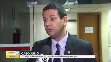 STJ nega habeas corpus contra ordem de prisão do deputado estadual Cabo Júlio - Ele foi condenado por envolvimento no esquema de desvio de dinheiro público na área de saúde.