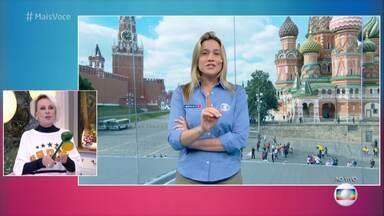 Mais Você - Programa de quinta-feira, 14/06/2018, na íntegra - Ana Maria Braga conversa com repórteres diretamente da Rússia e fala sobre o clima de expectativa para a Copa do Mundo 2018
