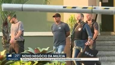 Polícia Civil prende milicianos que contrabandeavam cigarros - Até agora, 12 pessoas foram presas, entre elas, um PM, um ex-PM e dois agentes penitenciários.