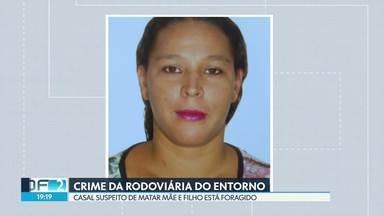 Casal suspeito de matar mãe e filho na Rodoviária do Entorno ontem é considerado foragido - Polícia descobriu que eles fugiram levando os filhos