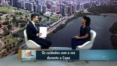 Especialista fala sobre os cuidados com a voz - Segundo ela, dias de jogos da Seleção Brasileira devem ser aproveitados com alguns cuidados.