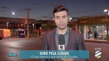 O que abre e o que fecha em Cuiabá nesta sexta - O que abre e o que fecha em Cuiabá nesta sexta