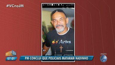 Inquérito da PM conclui que artista plástico Nadinho foi morto por policiais - Arnaldo Filho, 61, foi morto há mais de três meses. A Corregedoria da Polícia Militar investiga uma suspeita de erro policial.