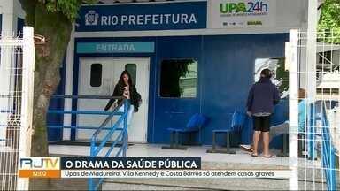 UPAs de Madureira, Vila Kennedy e Costa Barros só estão atendendo casos graves - Funcionários retringiram o atendimento porque ainda não receberam o salário de julho e estão sem vale-transporte.