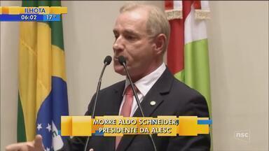 Aldo Schneider, presidente da Assembleia Legislativa de SC, morre em Balneário Camboriú - Aldo Schneider, presidente da Assembleia Legislativa de SC, morre em Balneário Camboriú