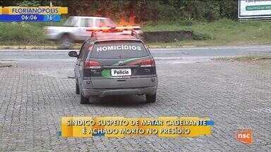 Sindicato suspeito de matar cadeirante é encontrado morto no presídio de Joinville - Sindicato suspeito de matar cadeirante é encontrado morto no presídio de Joinville