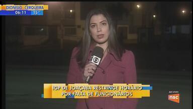 IGP de Joaçaba restringe horário por falta de funcionários - IGP de Joaçaba restringe horário por falta de funcionários
