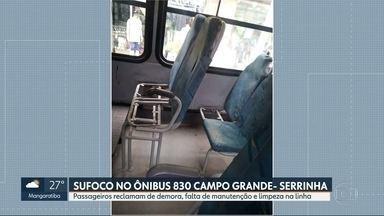 Passageiros reclamam dos ônibus da linha 830 Campo Grande- Serrinha - Os passageiros reclamam que os ônibus demoram e quando aparecem, faltam bancos, manutenção e limpeza.