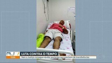 Pacientes sofrem esperando transferência em unidades de saúde do Rio - Pacientes que precisam de cirurgia sofrem aguardando transferência nas unidades de saúde. Tem família que mesmo com duas liminares da justiça consegue a vaga.
