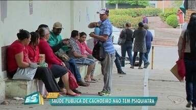 Moradores reclamam de falta de psiquiatra na saúde pública de Cachoeiro de Itapemirim - Secretário diz que consultas com especialistas podem ser agendadas em Vitória