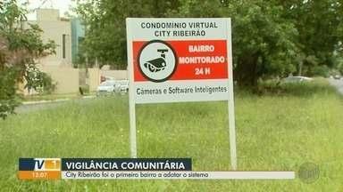 Moradores do bairro City Ribeirão são pioneira no projeto 'Vizinhança Solidária' - Vizinhos instalaram câmeras de segurança e criaram grupo no WhatsApp para evitar furtos e roubos.