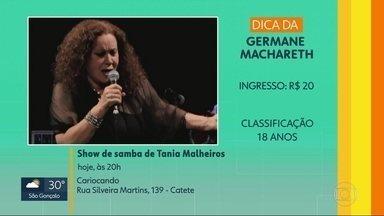 Dicas de casa: show de samba de Tania Malheiros no Cariocando - Tem também o evento gratuito 'Família Geek' no Shopping Jardim Guadalupe