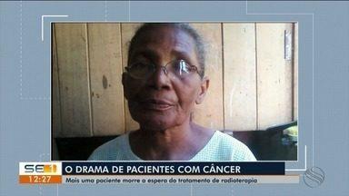 Paciente morre vítima de câncer em Laranjeiras - Pacientes vivem drama para conseguir tratamento contra a doença.