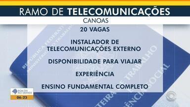 Empresa de telecomunicações oferece 20 vagas em Canoas - Os candidatos devem ter ensino fundamental completo.