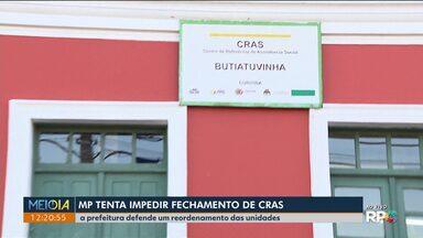 MP tenta suspender decisão da prefeitura de fechar CRAS em Curitiba - Seis Centros de Referência de Assistência Social (CRAS) e quatro unidades de atendimento devem ser fechadas na capital.