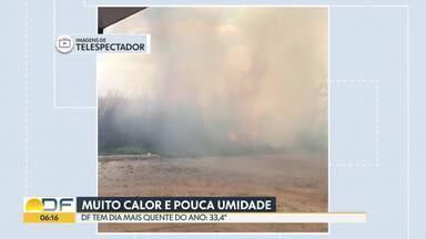 DF registra dia mais quente do ano - Os termômetros marcaram nesta quarta-feira (12), 33.4°. A umidade relativa do ar, nas horas mais quentes do dia, chegou a 13%. Altas temperaturas e a baixa umidade aumentam o número de incêndios florestais. Só nesta quarta (12), os bombeiros registraram quatro focos.