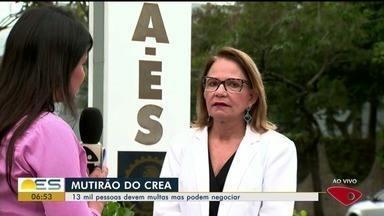 Mutirão do CREA vai negociar dívidas de consumidores no ES - Treze mil pessoas devem multas, mas podem negociar.