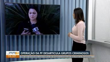 """Operação da Polícia Federal desarticula grupos criminosos em Boa Vista e Pacaraima - """"Operação Néctar"""" combate associações envolvidas com o tráfico de drogas."""