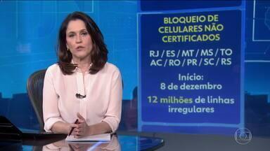 Usuários de celulares não certificados vão receber alertas sobre bloqueio - Brasil tem 12 milhões de linhas irregulares.