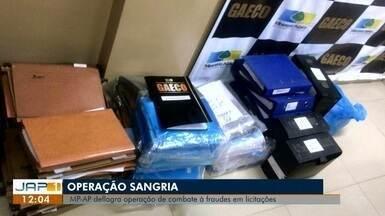 MP cumpre 23 mandados de busca e apreensão no AP por fraudes em licitações - Operação 'Sangria' atuou em Macapá, Calçoene e Vitória do Jari, para desarticular organização criminosa, na manhã desta segunda-feira (24)
