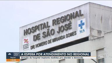 Hospital Regional de São José implanta medidas para atender demanda de pacientes - Hospital Regional de São José implanta medidas para atender demanda de pacientes