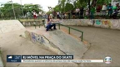 O RJ Móvel dessa quinta-feira foi até Padre Miguel - Os moradores querem a reforma da Praça do Skate, que está abandonada