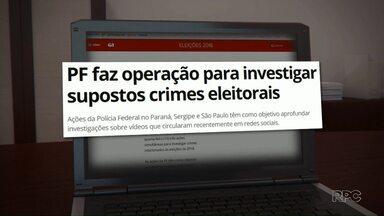 Operação da Polícia Federal investiga crimes eleitorais no Paraná - A investigação se baseia no rastreamento que a PF fez nas redes sociais nas eleições do último domingo (07).