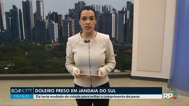 Doleiro condenado pela lava jato é preso em Jandaia do Sul - Segundo as investigações ele tentou fugir do cumprimento da pena no Paraná.