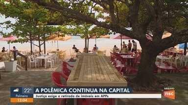 Justiça determina retirada de imóveis construídos em áreas de preservação em Florianópolis - Justiça determina retirada de imóveis construídos em áreas de preservação em Florianópolis