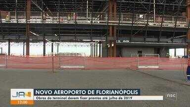 Obras do terminal do novo aeroporto de Florianópolis devem ficar prontas até julho de 2019 - Obras do terminal do novo aeroporto de Florianópolis devem ficar prontas até julho de 2019