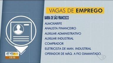 Confira as vagas em emprego para o Norte do Espírito Santo - As vagas estão disponíveis no Sine de Barra de São Francisco.