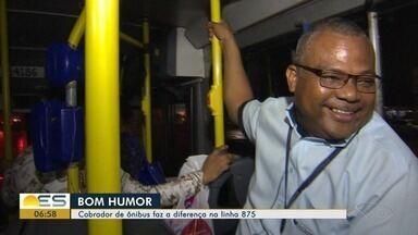 Cobrador dá exemplo de bom humor, em ônibus da Grande Vitória - Passageiros dizem que ele faz diferença na linha 875.