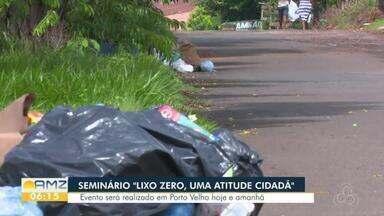 Seminário debate alternativas de reciclagem do lixo, em Porto Velho - Evento reúne diversos parceiros.