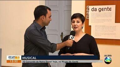 Espetáculo 'O Corcunda de Notre Dame' será apresentado no Museu da Gente Sergipana - O repórter Rafael Carvalho tem mais informações.