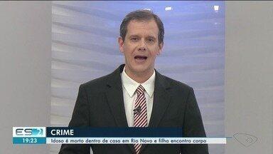 Idoso é morto dentro de casa em Rio Novo do Sul, ES, e filha encontro corpo - Polícia investiga a hipótese de homicídio.