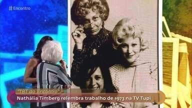 Nathalia Timberg relembra trabalho de 1973 - Nicette Bruno faz uma surpresa para atriz e as duas falam da amizade