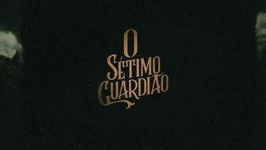 """Veja a abertura de """"O Sétimo Guardião"""" - Confira!"""