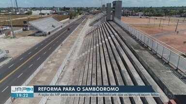 Ação pede a interdição imediata do Sambódromo de Macapá para reforma - Decisão do MP é baseada em laudo do Corpo de Bombeiros. Ação também pede a proibição da liberação do espaço para eventos.