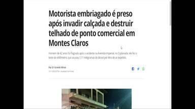 Confira os destaques do G1 nesta quinta-feira (15) - Motorista embriagado é preso em Montes Claros.
